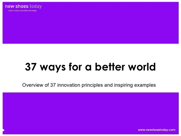 37 ways for a better world Overview of 37 innovation principles and inspiring examples