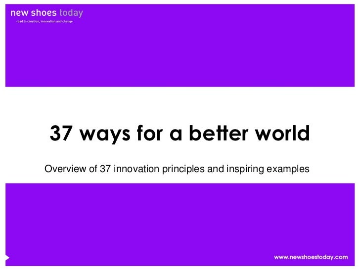37 ways for a better worldOverview of 37 innovation principles and inspiring examples