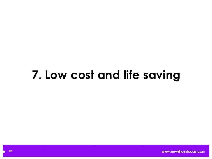 7. Low cost and life saving26