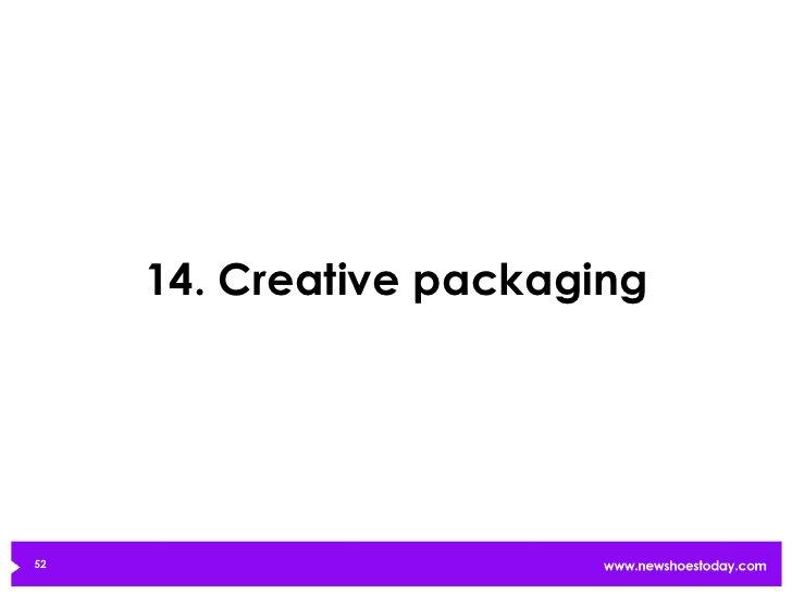 14. Creative packaging52