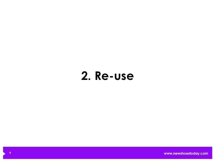 2. Re-use9