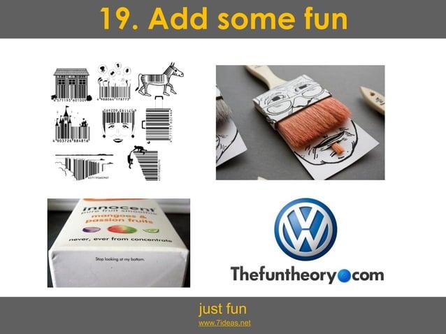 19. Add some fun just fun www.7ideas.net