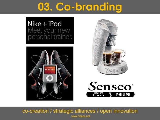 03. Co-branding co-creation / strategic alliances / open innovation www.7ideas.net