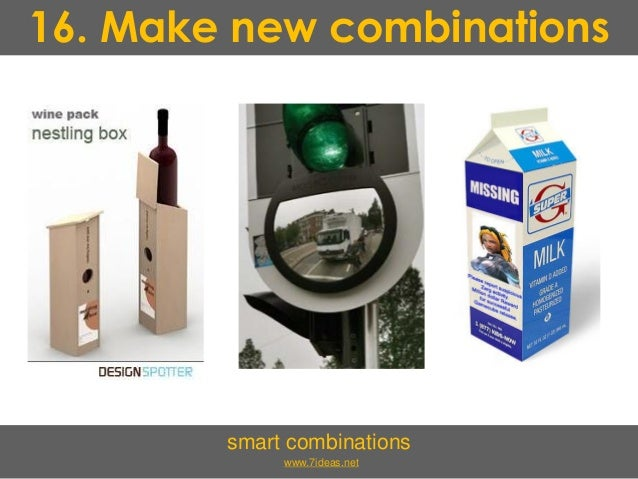 16. Make new combinations smart combinations www.7ideas.net