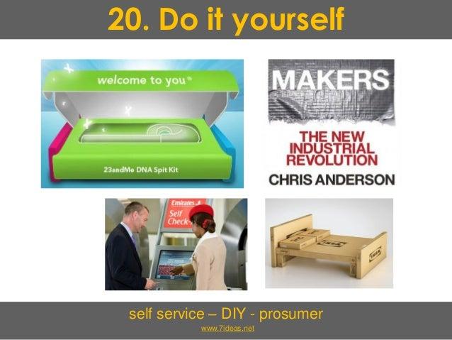 20. Do it yourself self service – DIY - prosumer www.7ideas.net