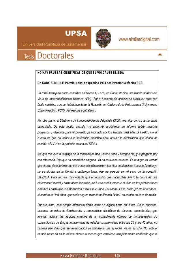 Silvia Giménez Rodríguez - 146 - NO HAY PRUEBAS CIENTÍFICAS DE QUE EL VIH CAUSE EL SIDA Dr. KARY B. MULLIS Premio Nobel de...
