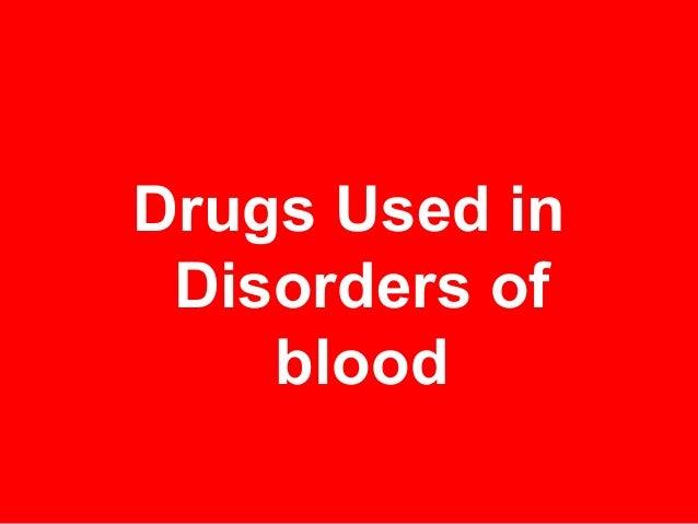 Drugs Used in Disorders of blood