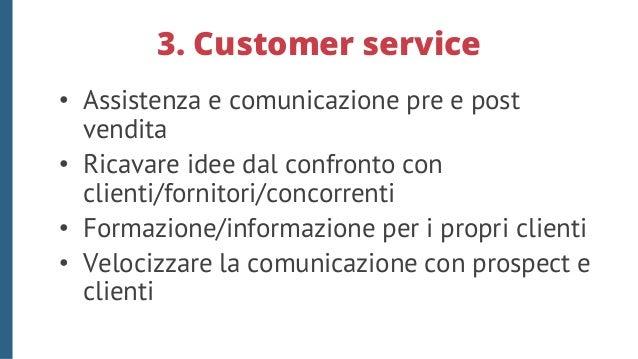 4. Condividere conoscenza • Ricerche di mercato (prodotti, clienti, competitor) • Aggiornare la propria professionalità • ...