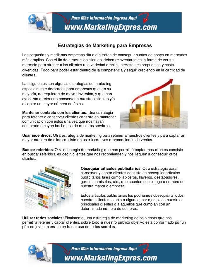 Estrategias de Marketing para EmpresasLas pequeñas y medianas empresas día a día tratan de conseguir puntos de apoyo en me...
