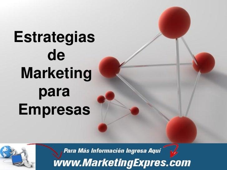 Estrategias     de Marketing   paraEmpresas