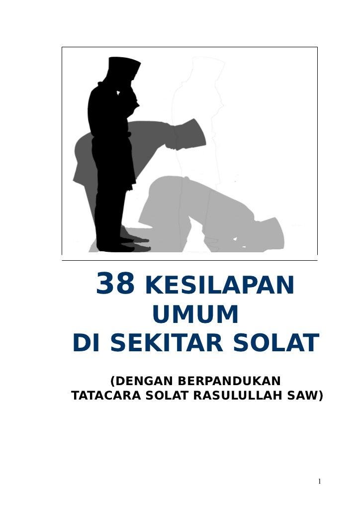 38 KESILAPAN     UMUMDI SEKITAR SOLAT     (DENGAN BERPANDUKANTATACARA SOLAT RASULULLAH SAW)                             1