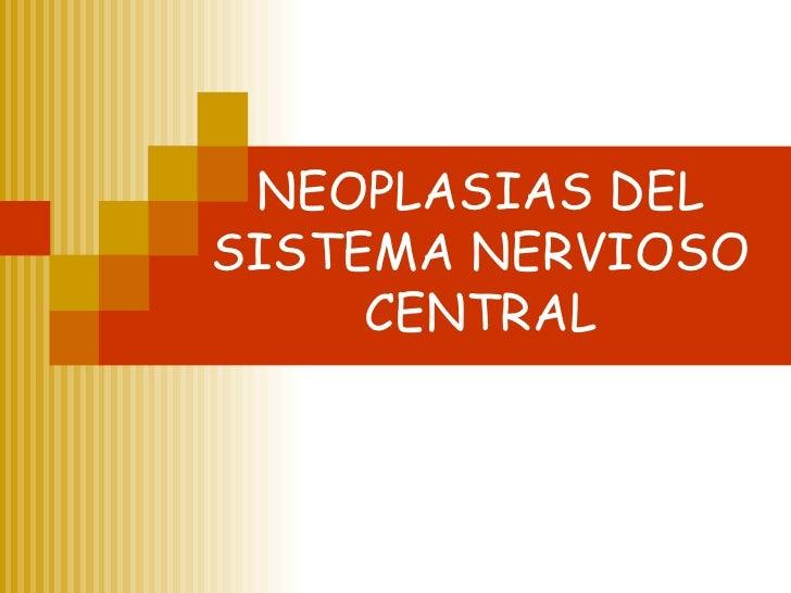 NEOPLASIAS DEL SISTEMA NERVIOSO CENTRAL