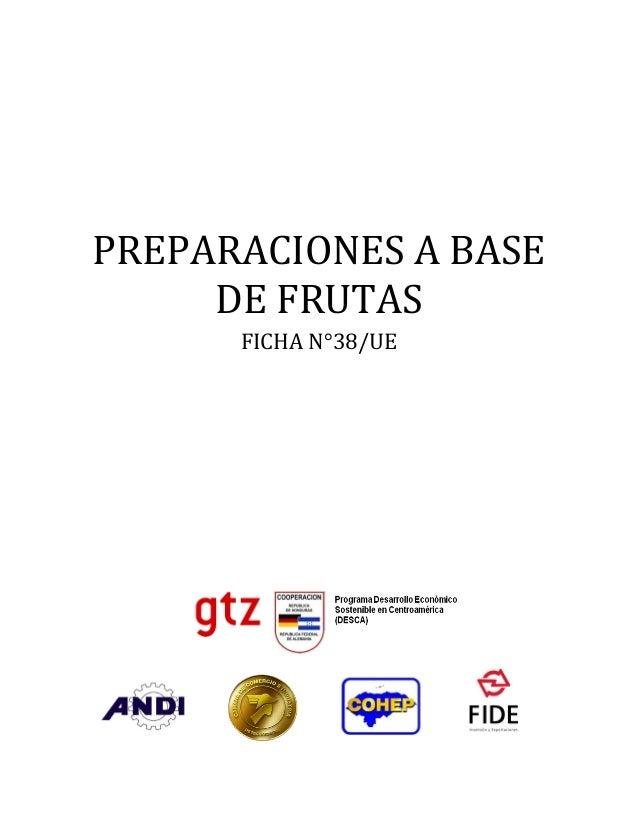 PREPARACIONES A BASE DE FRUTAS FICHA N°38/UE