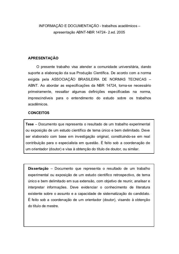 INFORMAÇÃO E DOCUMENTAÇÃO - trabalhos acadêmicos –                 apresentação ABNT-NBR 14724- 2.ed. 2005 APRESENTAÇÃO   ...