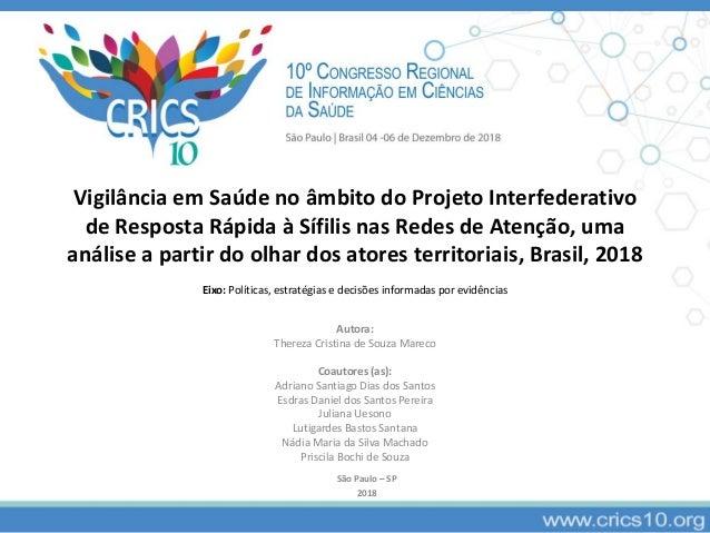 Vigilância em Saúde no âmbito do Projeto Interfederativo de Resposta Rápida à Sífilis nas Redes de Atenção, uma análise a ...