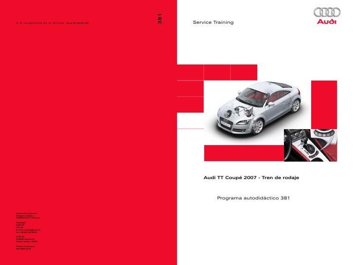 Service Training    Audi TT Coupé 2007 - Tren de rodaje         Programa autodidáctico 381
