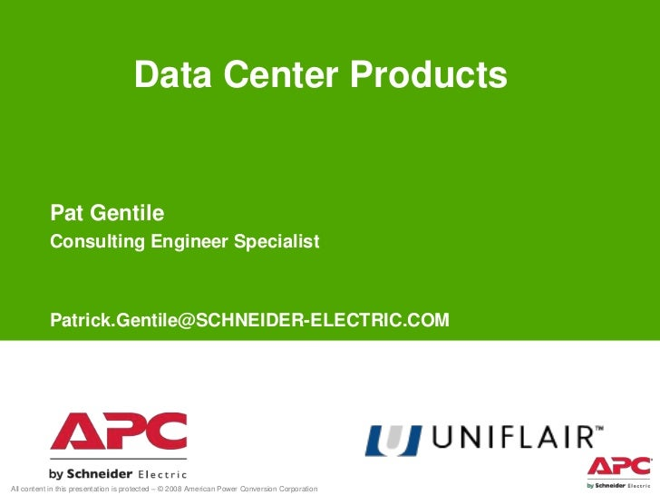 Data Center Products           Pat Gentile           Consulting Engineer Specialist           Patrick.Gentile@SCHNEIDER-EL...