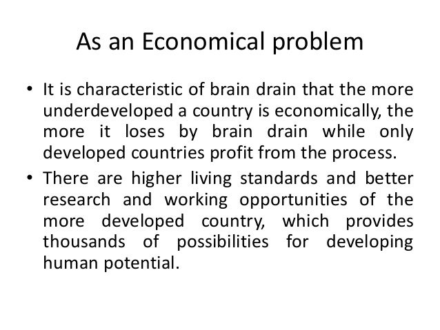 brain drain issue Karachi: brain drain from developing countries towards the developed world is a gift of globalisation talent over the course of human history has always had an.