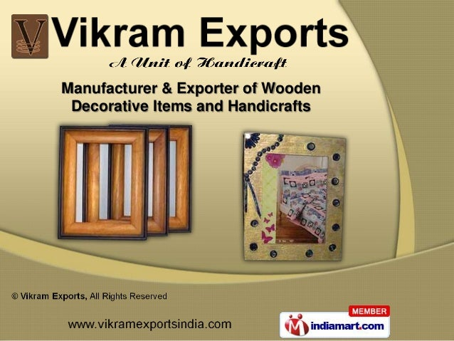 Manufacturer & Exporter of Wooden Decorative Items and Handicrafts