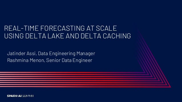 Real-Time Forecasting at Scale using Delta Lake and Delta Caching Slide 2