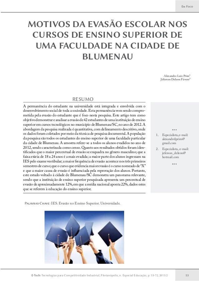 53 Em Foco E-Tech: Tecnologias para Competitividade Industrial, Florianópolis, n. Especial Educação, p. 53-72, 2013/2 *** ...