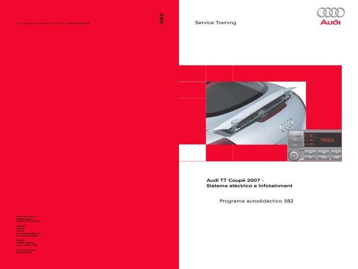 Service Training    Audi TT Coupé 2007 -    Sistema eléctrico e Infotainment         Programa autodidáctico 382