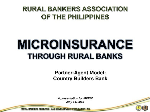A presentation for MEFIN July 14, 2016 Partner-Agent Model: Country Builders Bank