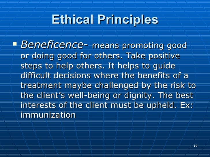 beneficence in nursing Beneficence in business october 6 this involves building beneficence into corporate culture as a part of sustained business processes that work to benefit a wide.