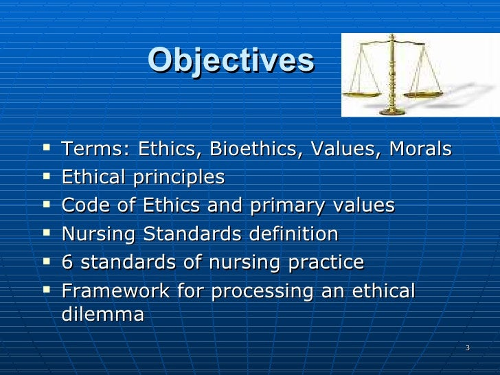 define values morals and ethics in nursing A large part of a nursing career is abiding to a specific code of ethics values and morals workchroncom/professional-responsibility-nursing-10086.