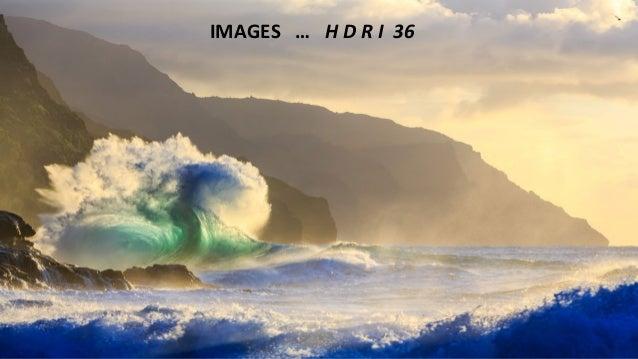 IMAGES … H D R I 36