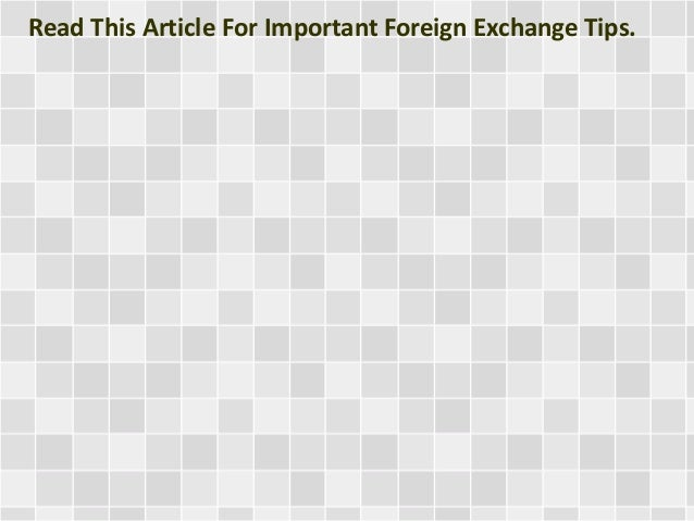 Read This Article For Important Foreign Exchange Tips.