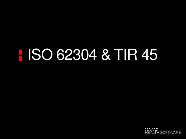 ISO 62304 & TIR 45