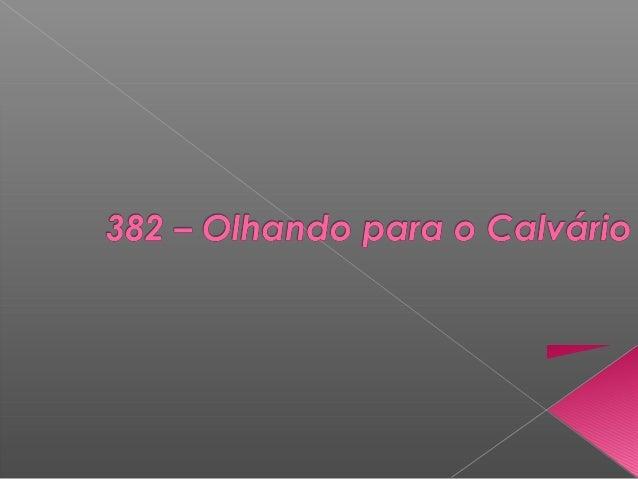 382 – olhando para o calvário