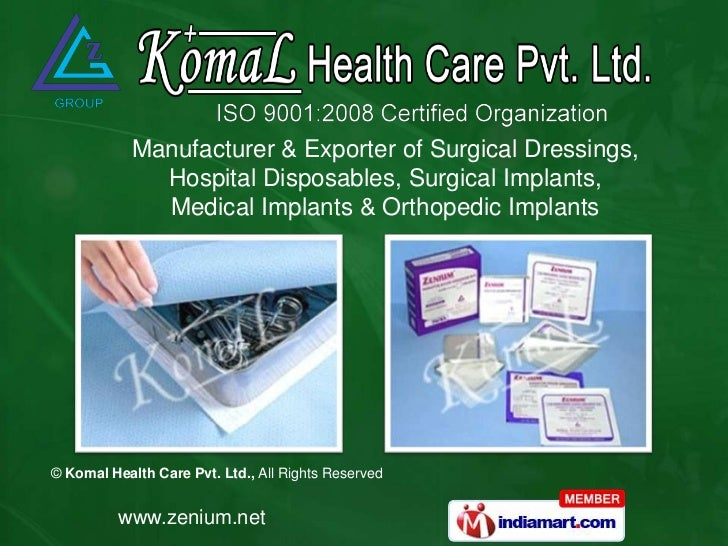 Manufacturer & Exporter of Surgical Dressings,              Hospital Disposables, Surgical Implants,              Medical ...