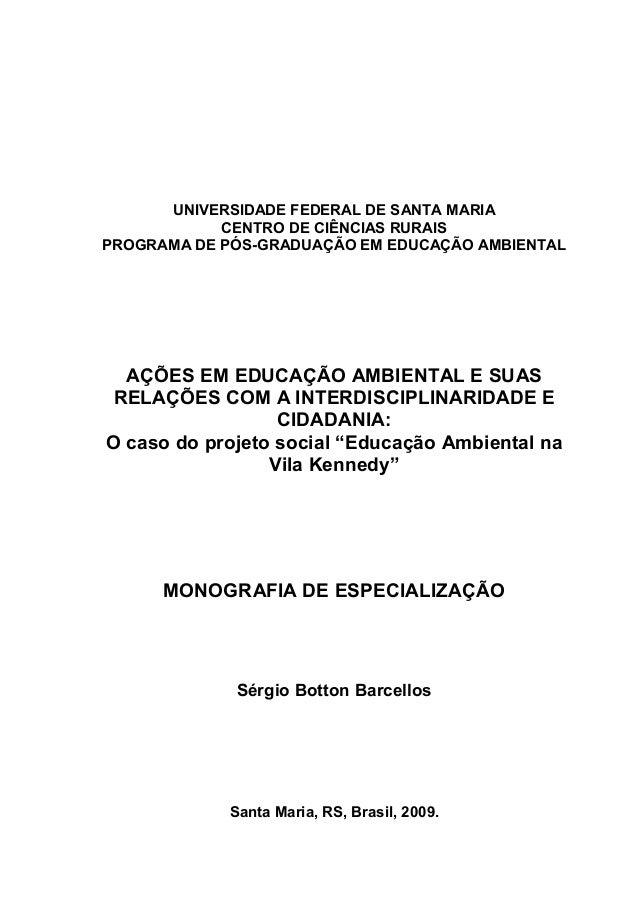 1      UNIVERSIDADE FEDERAL DE SANTA MARIA            CENTRO DE CIÊNCIAS RURAISPROGRAMA DE PÓS-GRADUAÇÃO EM EDUCAÇÃO AMBIE...