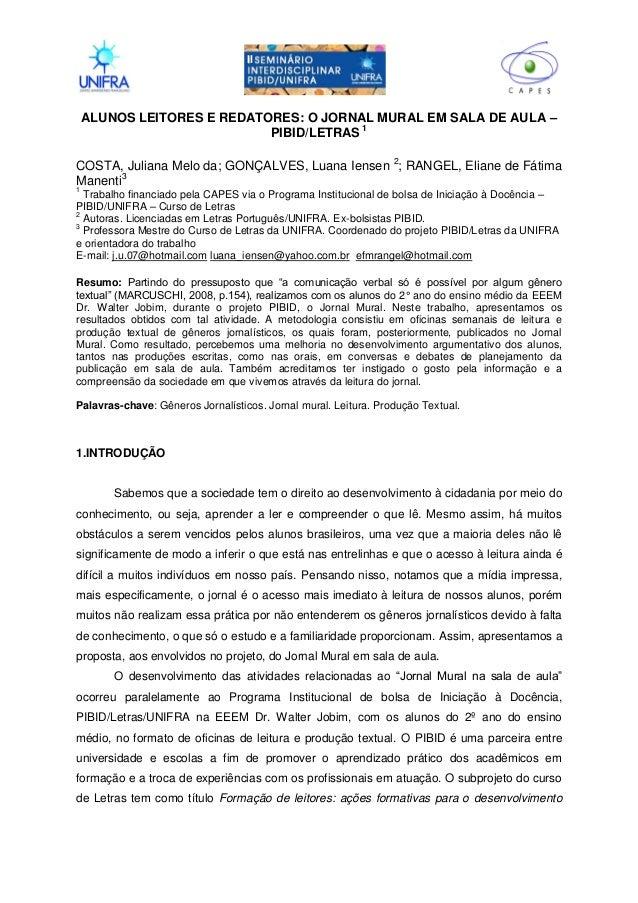 II ALUNOS LEITORES E REDATORES: O JORNAL MURAL EM SALA DE AULA – PIBID/LETRAS 1 COSTA, Juliana Melo da; GONÇALVES, Luana I...