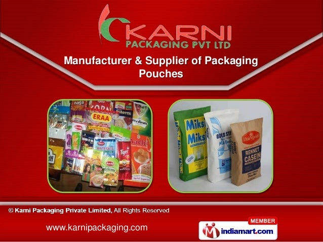 Manufacturer & Supplier of Packaging                Poucheswww.karnipackaging.com