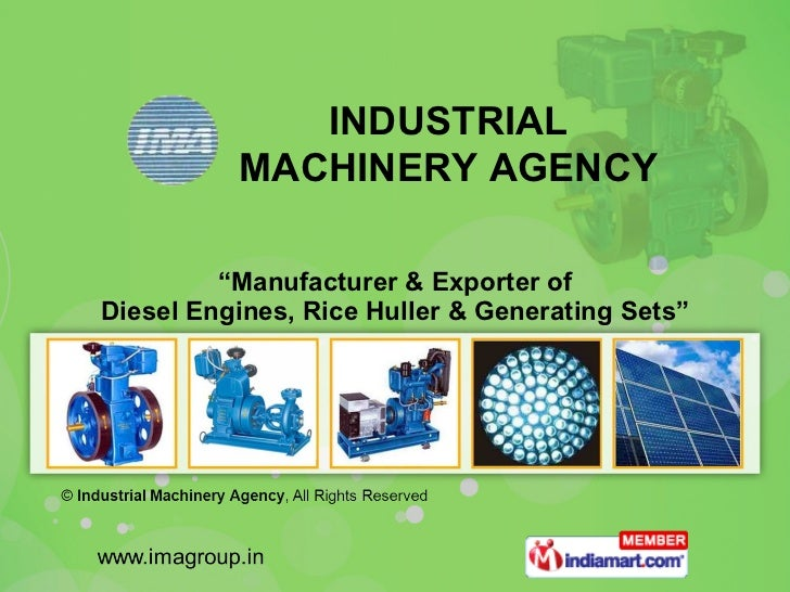 """ Manufacturer & Exporter of Diesel Engines, Rice Huller & Generating Sets"" INDUSTRIAL MACHINERY AGENCY"