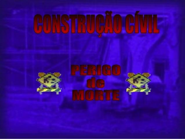 PRINCIPAIS FALHAS DE SEGURANÇA NAPRINCIPAIS FALHAS DE SEGURANÇA NA CONSTRUÇÃO CIVILCONSTRUÇÃO CIVIL Protecção contra queda...