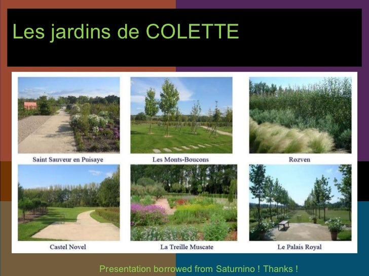 Les jardins de COLETTE   Presentation borrowed from Saturnino ! Thanks !