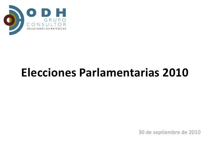 Elecciones Parlamentarias 2010                         30 de septiembre de 2010