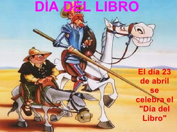"""DÍA DEL LIBRO El día 23 de abril se celebra el """"Día del Libro"""""""