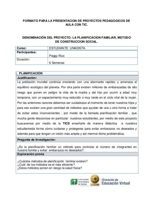 FORMATO PARA LA PRESENTACION DE PROYECTOS PEDAGOGICOS DE AULA CON TIC.  DENOMINACIÓN DEL PROYECTO: LA PLANIFICACION FAMILI...
