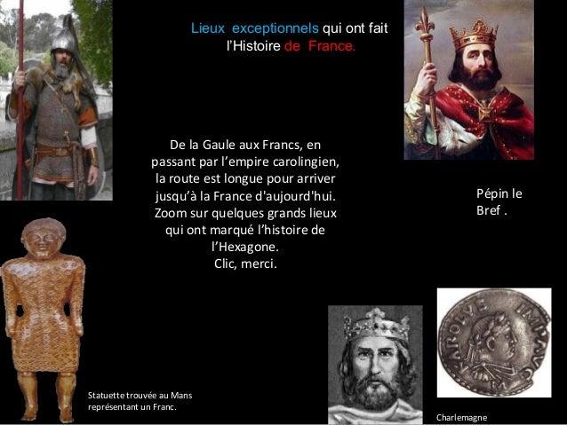De la Gaule aux Francs, en passant par l'empire carolingien, la route est longue pour arriver jusqu'à la France d'aujourd'...