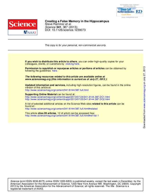 DOI: 10.1126/science.1239073 , 387 (2013);341Science et al.Steve Ramirez Creating a False Memory in the Hippocampus This c...