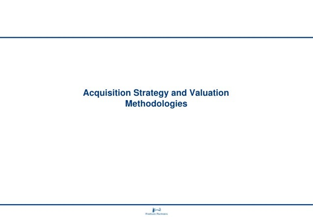 Acquisition Strategy and Valuation Methodologies
