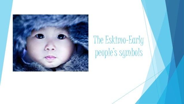 The Eskimo-Early people's symbols