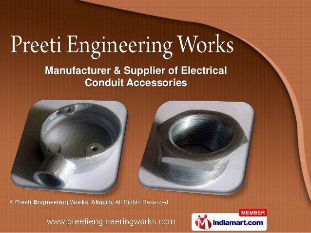 Manufacturer & Supplier of Electrical       Conduit Accessories