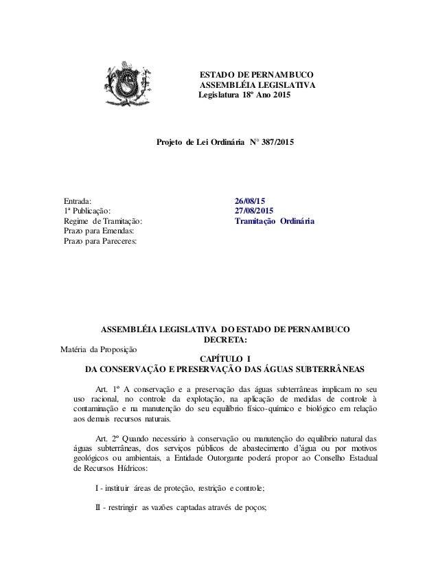ESTADO DE PERNAMBUCO ASSEMBLÉIA LEGISLATIVA Legislatura 18º Ano 2015 Projeto de Lei Ordinária N° 387/2015 Entrada: 26/08/1...