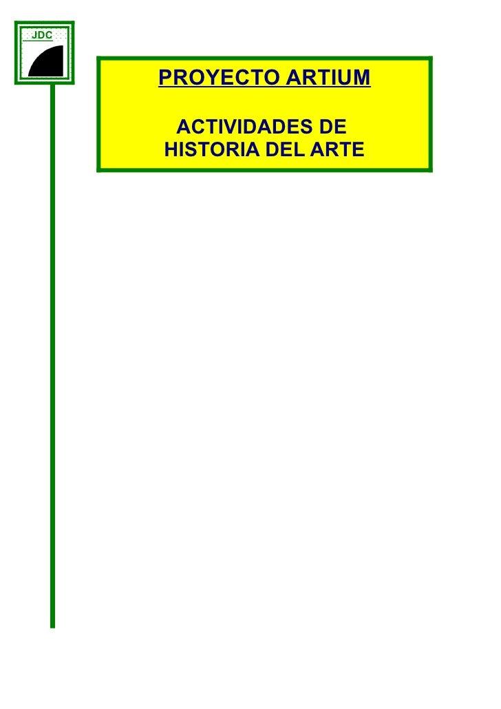 JDC          PROYECTO ARTIUM         ACTIVIDADES DE       HISTORIA DEL ARTE